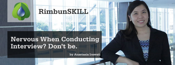 RimbunSKILL - Nervous When Conducting Interview? Do not Be