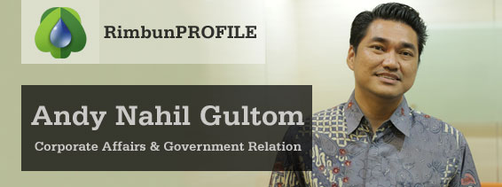 RimbunPROFILE - Andy Nahil Gultom (Corporate Affairs and Government Relation)