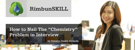 RimbunSKILL - How to Nail the Chemistry Problems in Interview?