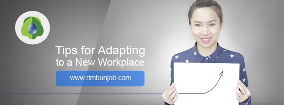 Tips For Adapting To A New WorkPlace