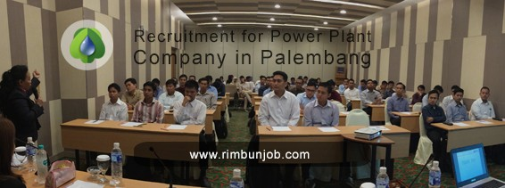 Recruitment for Power Plant Company in Palembang